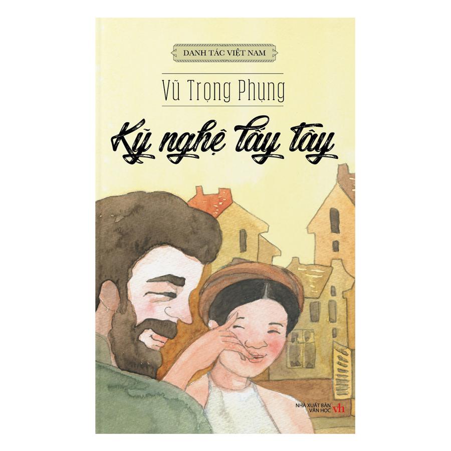 Danh Tác Việt Nam - Kỹ Nghệ Lấy Tây
