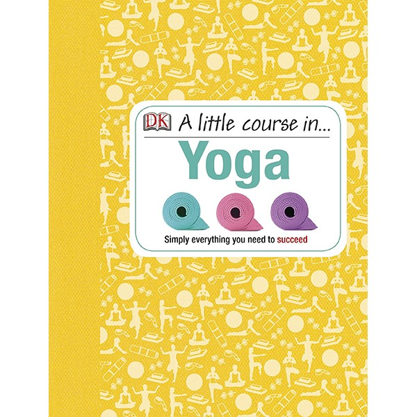 A Little Course In Yoga - 970609 , 8689932368635 , 62_2376563 , 330000 , A-Little-Course-In-Yoga-62_2376563 , tiki.vn , A Little Course In Yoga