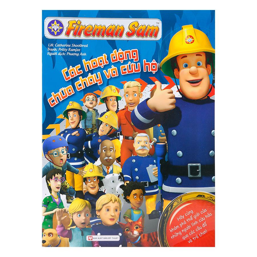 Fireman Sam - Các Hoạt Động Chữa Cháy Và Cứu Hộ - 1008351 , 6266646028165 , 62_10102543 , 35000 , Fireman-Sam-Cac-Hoat-Dong-Chua-Chay-Va-Cuu-Ho-62_10102543 , tiki.vn , Fireman Sam - Các Hoạt Động Chữa Cháy Và Cứu Hộ