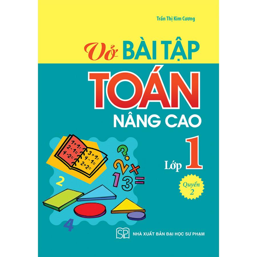 VỞ BÀI TẬP TOÁN NÂNG CAO LỚP 1 - QUYỂN 2 - 2019