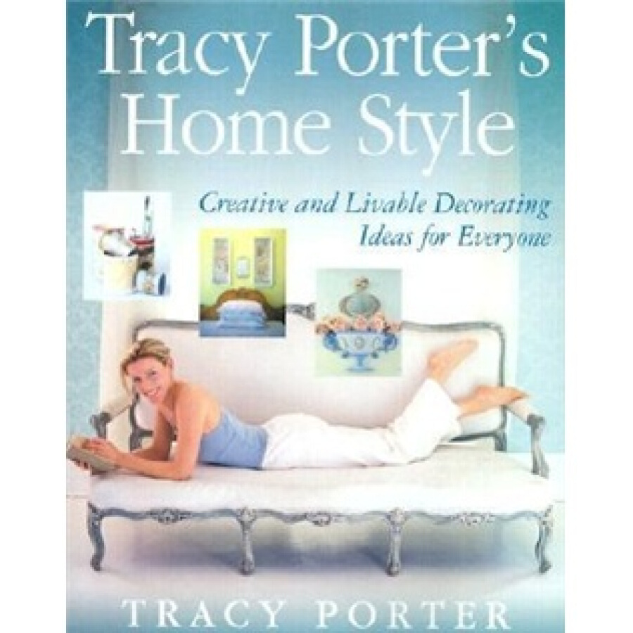 Tracy Porters Home Style: Creative and Livable Decorating Ideas For Everyone - 1235282 , 3853892814746 , 62_5264649 , 518000 , Tracy-Porters-Home-Style-Creative-and-Livable-Decorating-Ideas-For-Everyone-62_5264649 , tiki.vn , Tracy Porters Home Style: Creative and Livable Decorating Ideas For Everyone