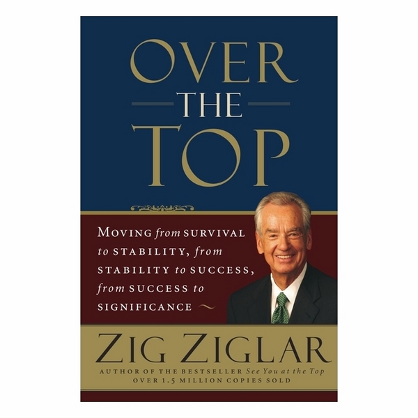 Over The Top: Moving From Survival To Stability, From Stability To Success, From Success To Significance - 781812 , 1858684714497 , 62_11708820 , 438000 , Over-The-Top-Moving-From-Survival-To-Stability-From-Stability-To-Success-From-Success-To-Significance-62_11708820 , tiki.vn , Over The Top: Moving From Survival To Stability, From Stability To Success,