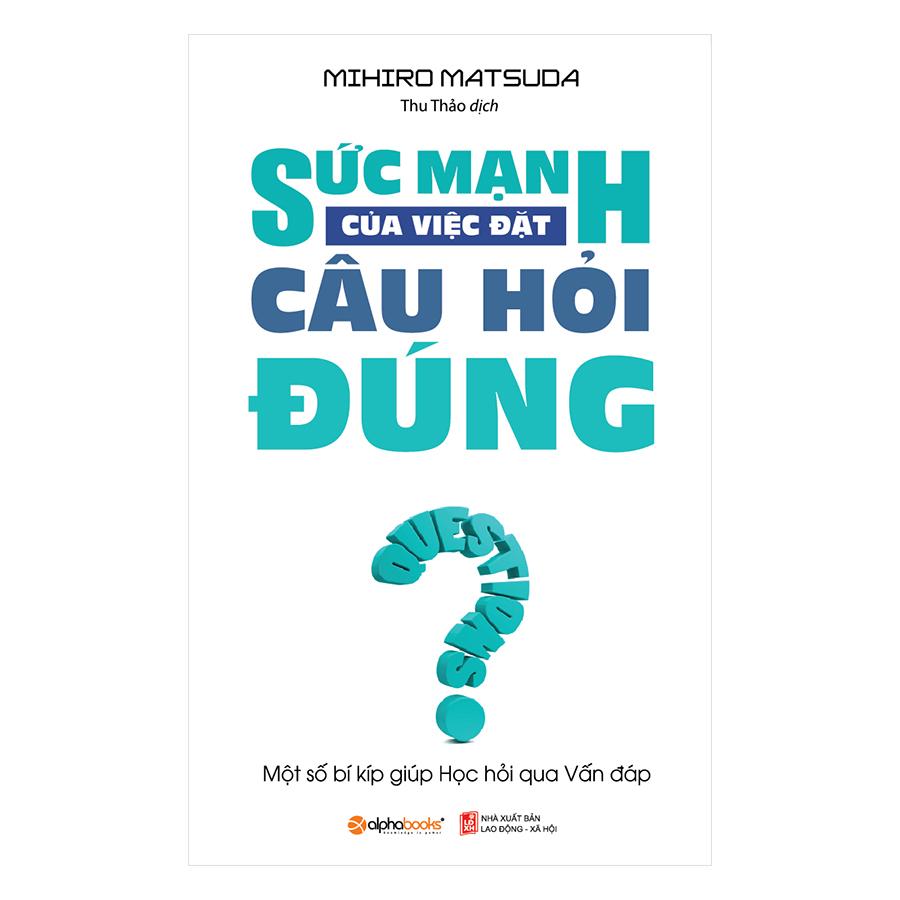 Sức Mạnh Của Việc Đặt Câu Hỏi Đúng (Tái Bản 2018) - 914853 , 7483504819348 , 62_6880601 , 89000 , Suc-Manh-Cua-Viec-Dat-Cau-Hoi-Dung-Tai-Ban-2018-62_6880601 , tiki.vn , Sức Mạnh Của Việc Đặt Câu Hỏi Đúng (Tái Bản 2018)