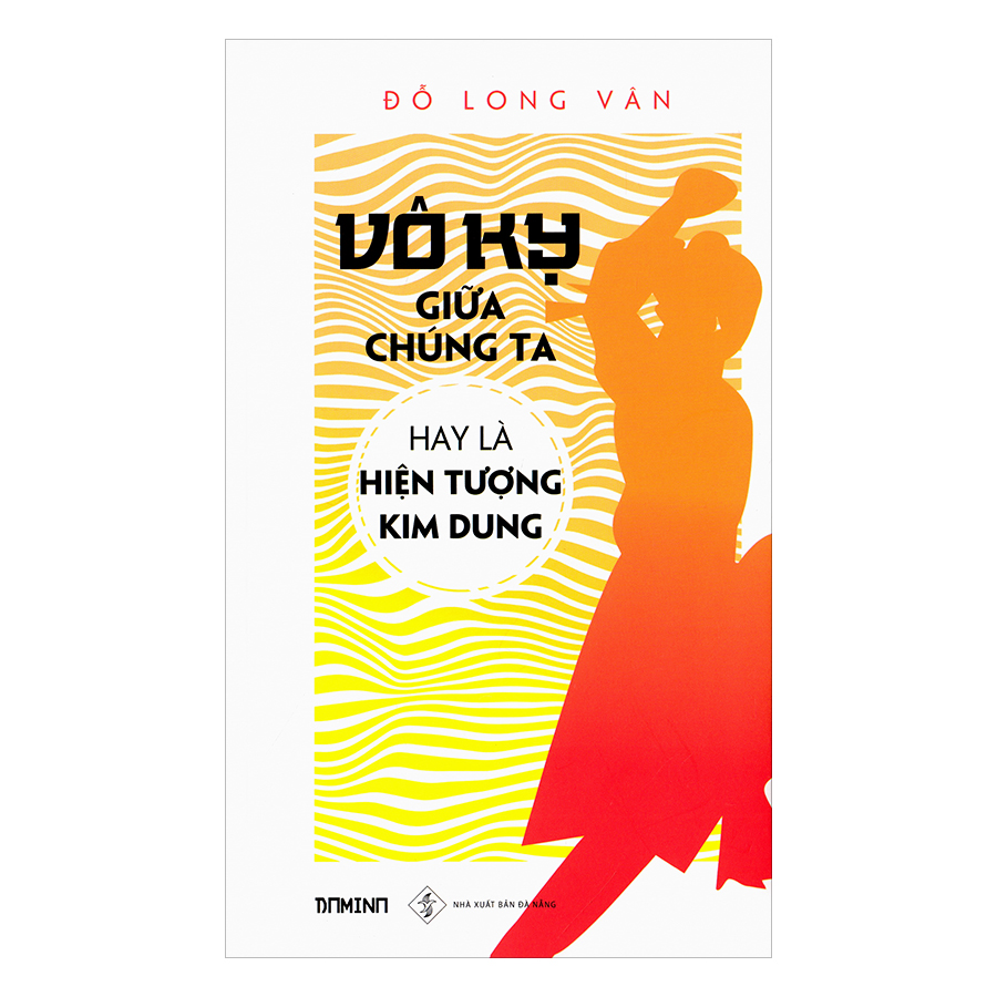 Vô Kỵ Giữa Đời Chúng Ta Hay Hiện Tượng Kim Dung - 1559296 , 5597425318131 , 62_10123633 , 105000 , Vo-Ky-Giua-Doi-Chung-Ta-Hay-Hien-Tuong-Kim-Dung-62_10123633 , tiki.vn , Vô Kỵ Giữa Đời Chúng Ta Hay Hiện Tượng Kim Dung