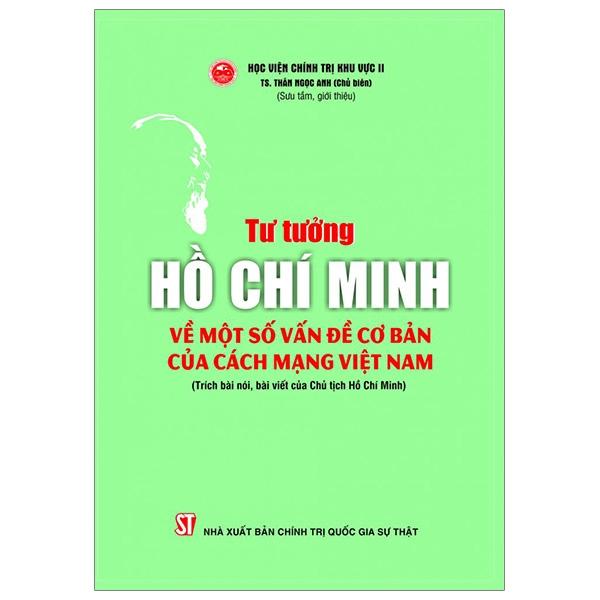Tư Tưởng Hồ Chí Minh Về Một Số Vấn Đề Cơ Bản Của Cách Mạng Việt Nam - 18629191 , 9949671883899 , 62_22652502 , 152000 , Tu-Tuong-Ho-Chi-Minh-Ve-Mot-So-Van-De-Co-Ban-Cua-Cach-Mang-Viet-Nam-62_22652502 , tiki.vn , Tư Tưởng Hồ Chí Minh Về Một Số Vấn Đề Cơ Bản Của Cách Mạng Việt Nam