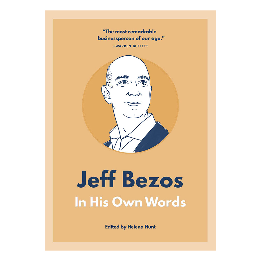 Jeff Bezos: In His Own Words - 1293316 , 9781572842656 , 62_14054825 , 304000 , Jeff-Bezos-In-His-Own-Words-62_14054825 , tiki.vn , Jeff Bezos: In His Own Words