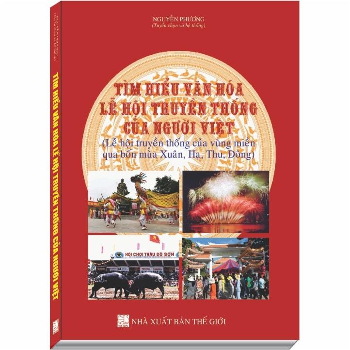 Tìm hiểu Văn Hóa, Lễ Hội Truyền Thống của Người Việt (Lễ hội truyền thống của vùng miền qua bốn mùa Xuân,... - 1056587 , 6434870310121 , 62_3564203 , 350000 , Tim-hieu-Van-Hoa-Le-Hoi-Truyen-Thong-cua-Nguoi-Viet-Le-hoi-truyen-thong-cua-vung-mien-qua-bon-mua-Xuan...-62_3564203 , tiki.vn , Tìm hiểu Văn Hóa, Lễ Hội Truyền Thống của Người Việt (Lễ hội truyền thống của