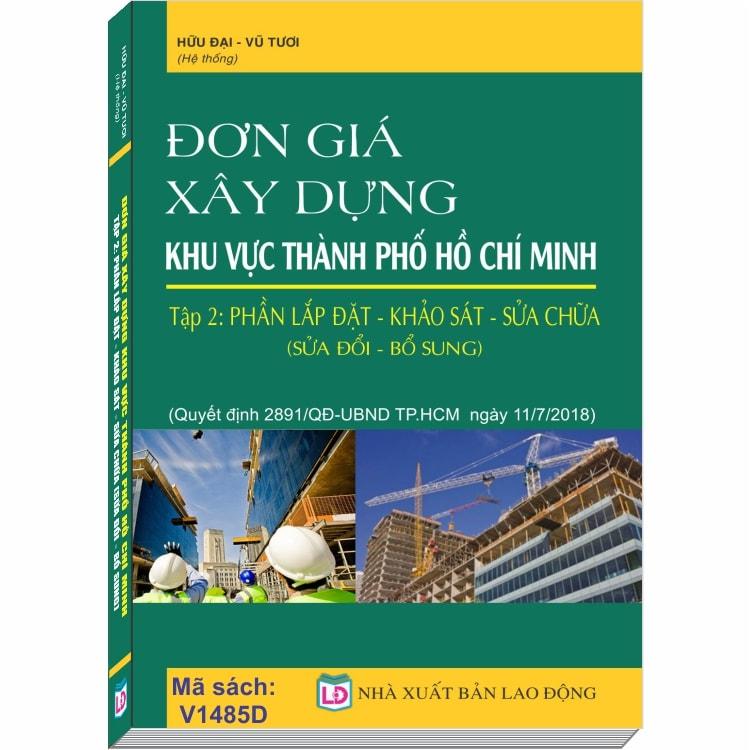 Đơn Giá Xây Dựng khu vực Thành Phố Hồ Chí Minh, Tập 2: Phần Lắp Đặt - Khảo Sát - Sửa Chữa (Quyết định số...