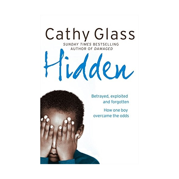 Hidden: Betrayed, Exploited And Forgotten