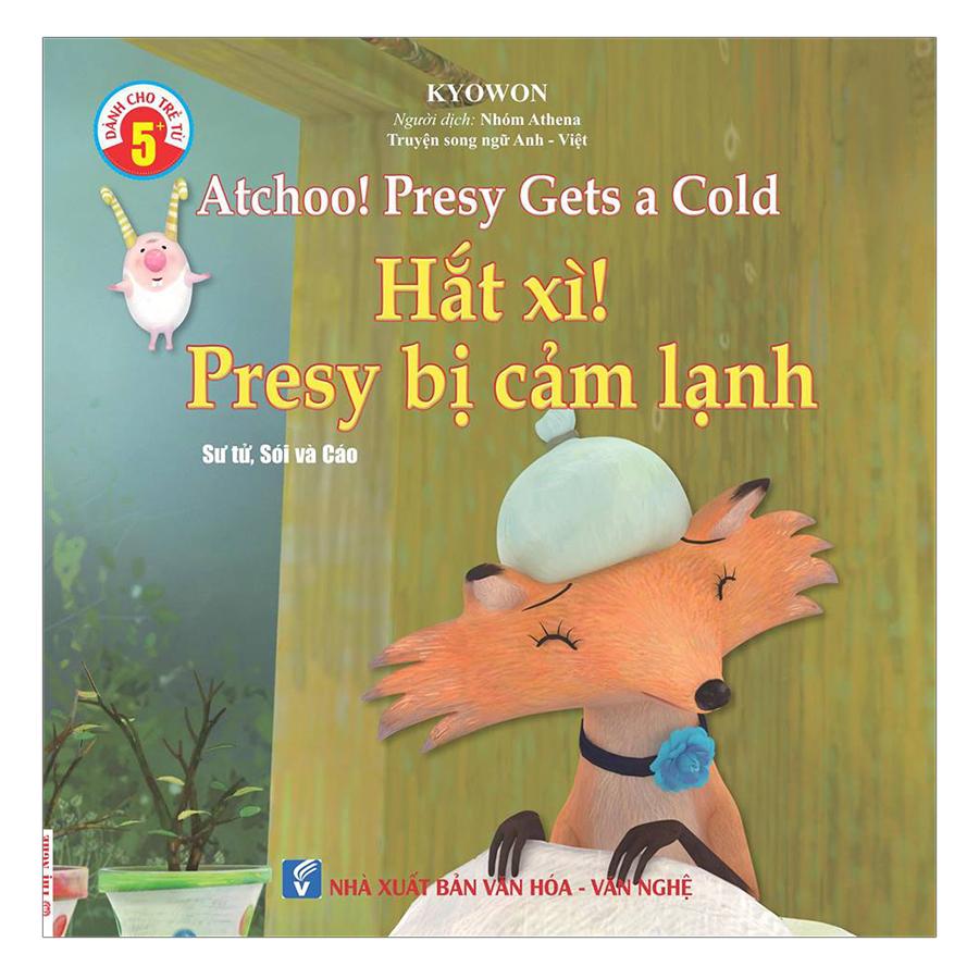 Truyện Song Ngữ Anh Việt - Hắt Xì ! Presy Bị Cảm Lạnh - Atchoo ! Presy Gets A Cold