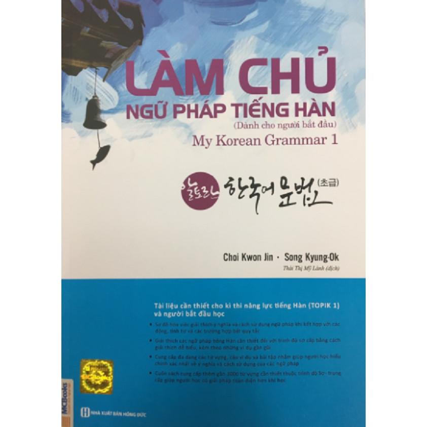 Làm Chủ Ngữ Pháp Tiếng Hàn (Dành Cho Người Mới Bắt Đầu) - My Korean Grammar 1 (Tặng Kèm 10 Bookmark Biểu Cảm)