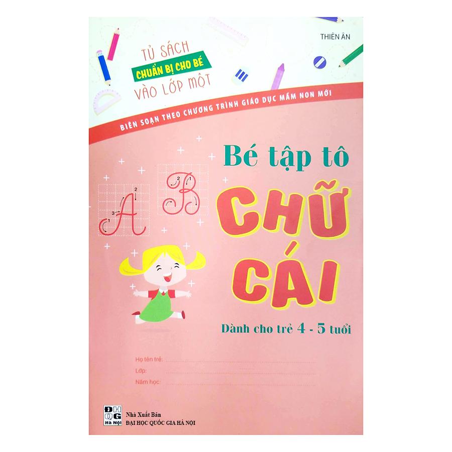Tủ Sách Chuẩn Bị Cho Bé Vào Lớp 1 - Bé Tập Tô Chữ Cái Dành Cho Trẻ 4 - 5 Tuổi