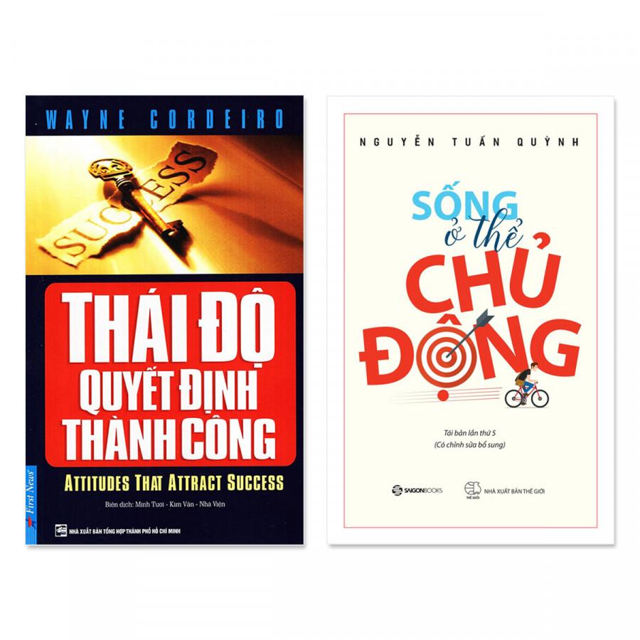 Combo Thái Độ Quyết Định Thành Công + Sống Ở Thể Chủ Động