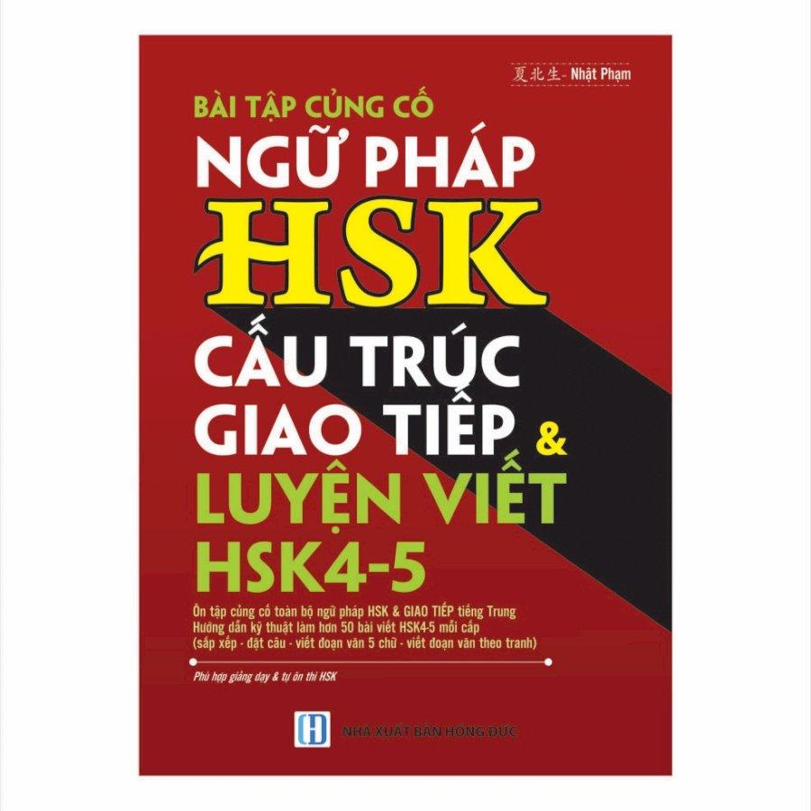 Bài tập củng cố ngữ pháp HSK cấu trúc giao tiếp  luyện viết HSK4-5 - 1162081 , 7050857571768 , 62_7939915 , 300000 , Bai-tap-cung-co-ngu-phap-HSK-cau-truc-giao-tiep-luyen-viet-HSK4-5-62_7939915 , tiki.vn , Bài tập củng cố ngữ pháp HSK cấu trúc giao tiếp  luyện viết HSK4-5