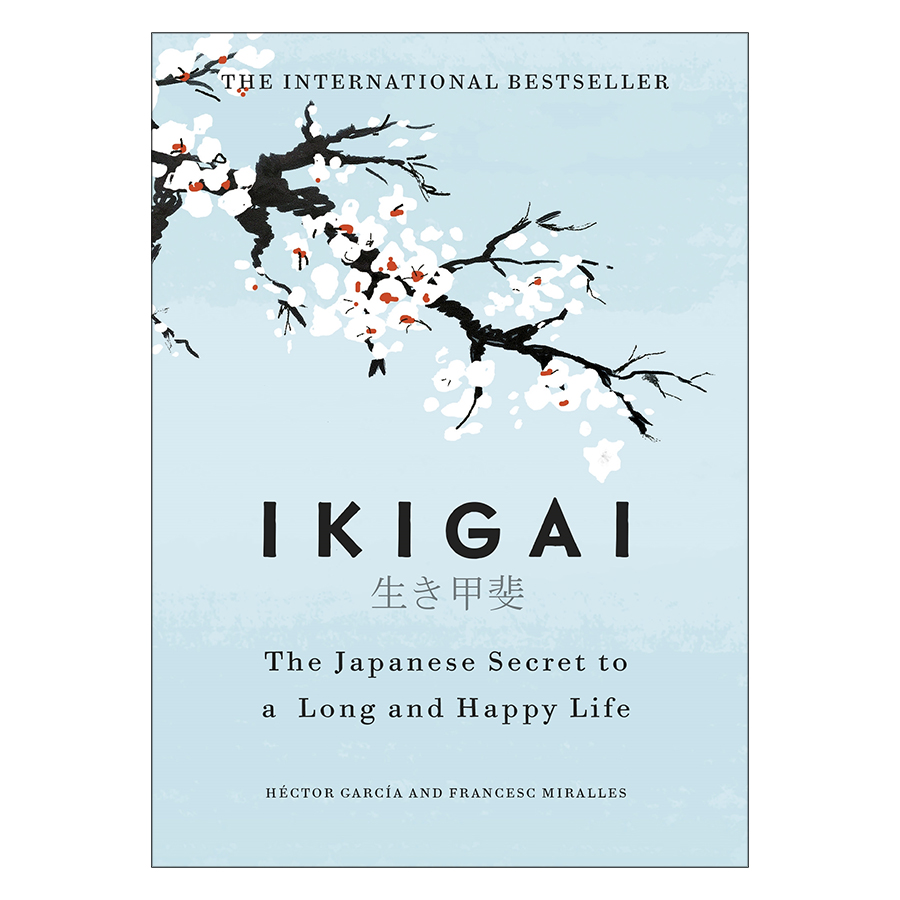 Ikigai: The Japanese Secret To A Long And Happy Life - 1602579 , 6868521693125 , 62_10769296 , 415000 , Ikigai-The-Japanese-Secret-To-A-Long-And-Happy-Life-62_10769296 , tiki.vn , Ikigai: The Japanese Secret To A Long And Happy Life