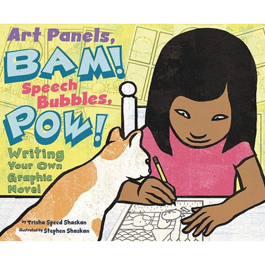 Art Panels BAM! Speech Bubbles POW!: Writing Your Own Graphic Novel (Writers Toolbox)
