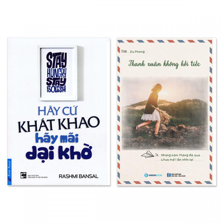 Combo 2 cuốn: Hãy Cứ Khát Khao - Hãy Mãi Dại Khờ, Thanh Xuân Không Hối Tiếc