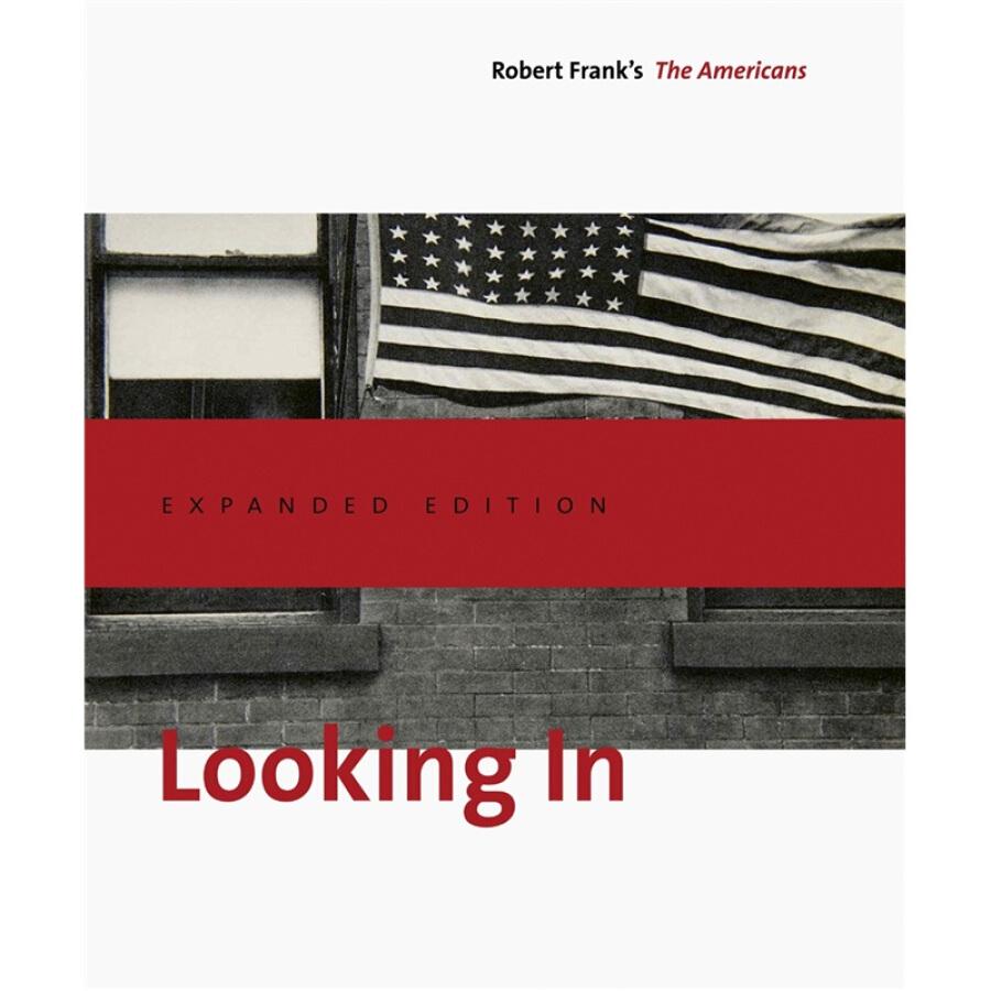 Looking In: Robert Franks The Americans - 1235032 , 2017841640485 , 62_5263345 , 2380000 , Looking-In-Robert-Franks-The-Americans-62_5263345 , tiki.vn , Looking In: Robert Franks The Americans