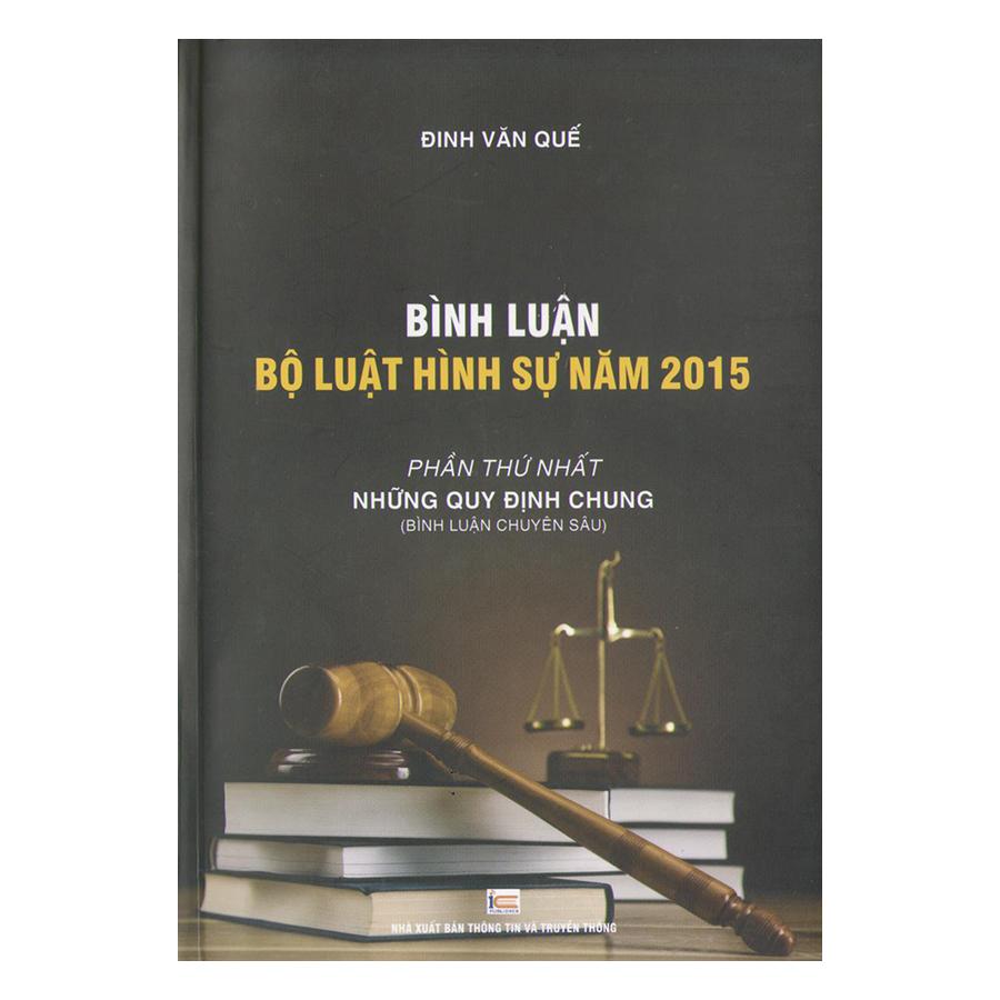 Bình Luận Bộ Luật Hình Sự Năm 2015 Phần Thứ Nhất: Những Quy Định Chung (Bình Luận Chuyên Sâu) - 9435666 , 3458904763380 , 62_12369849 , 150000 , Binh-Luan-Bo-Luat-Hinh-Su-Nam-2015-Phan-Thu-Nhat-Nhung-Quy-Dinh-Chung-Binh-Luan-Chuyen-Sau-62_12369849 , tiki.vn , Bình Luận Bộ Luật Hình Sự Năm 2015 Phần Thứ Nhất: Những Quy Định Chung (Bình Luận Chuy
