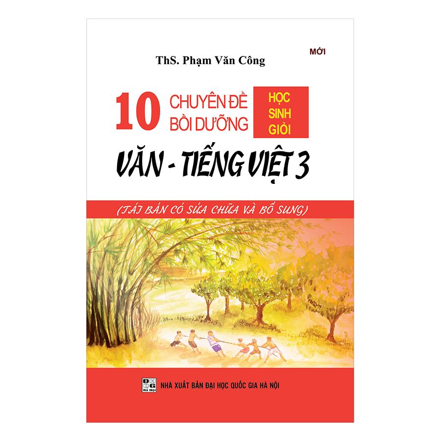 10 Chuyên Đề Bồi Dưỡng Học Sinh Giỏi Văn Tiếng Việt Lớp 3