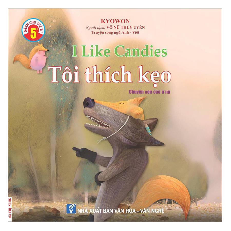 Truyện Song Ngữ Anh Việt - Tôi Thích Kẹo - I Like Candies
