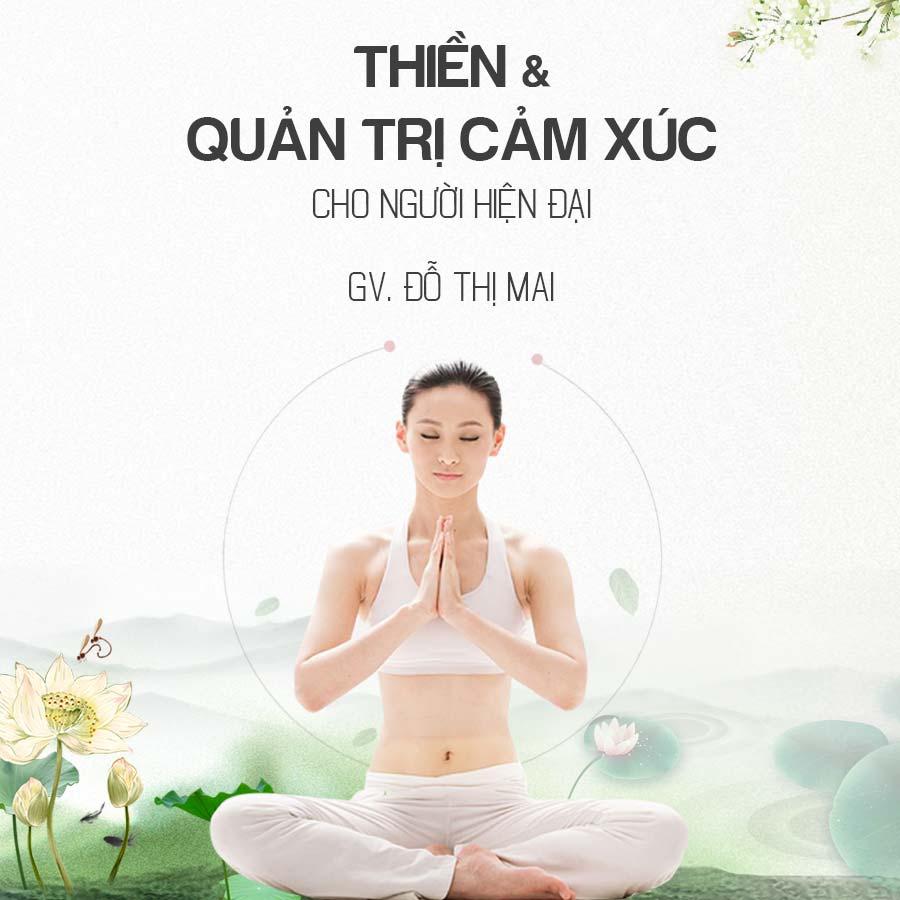 Thiền và quản trị cảm xúc cho người hiện đại - 18690625 , 5894042887188 , 62_24806416 , 420000 , Thien-va-quan-tri-cam-xuc-cho-nguoi-hien-dai-62_24806416 , tiki.vn , Thiền và quản trị cảm xúc cho người hiện đại