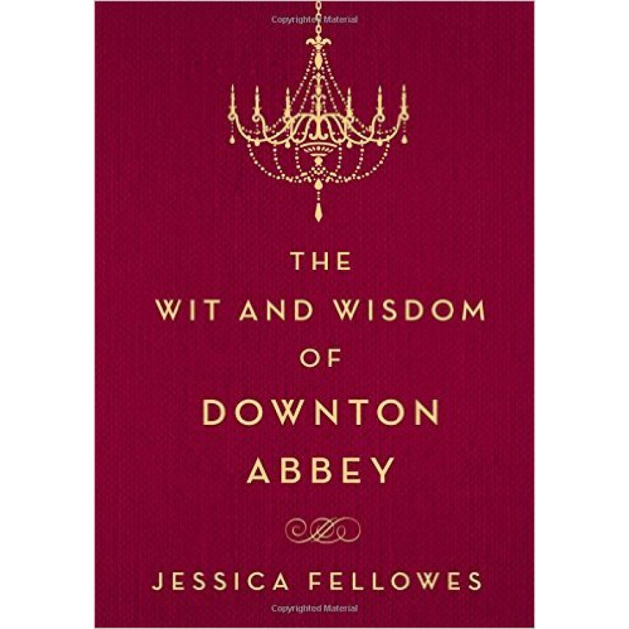 Wit and Wisdom of Downton Abbey - 1231042 , 2263475618516 , 62_5251567 , 407000 , Wit-and-Wisdom-of-Downton-Abbey-62_5251567 , tiki.vn , Wit and Wisdom of Downton Abbey