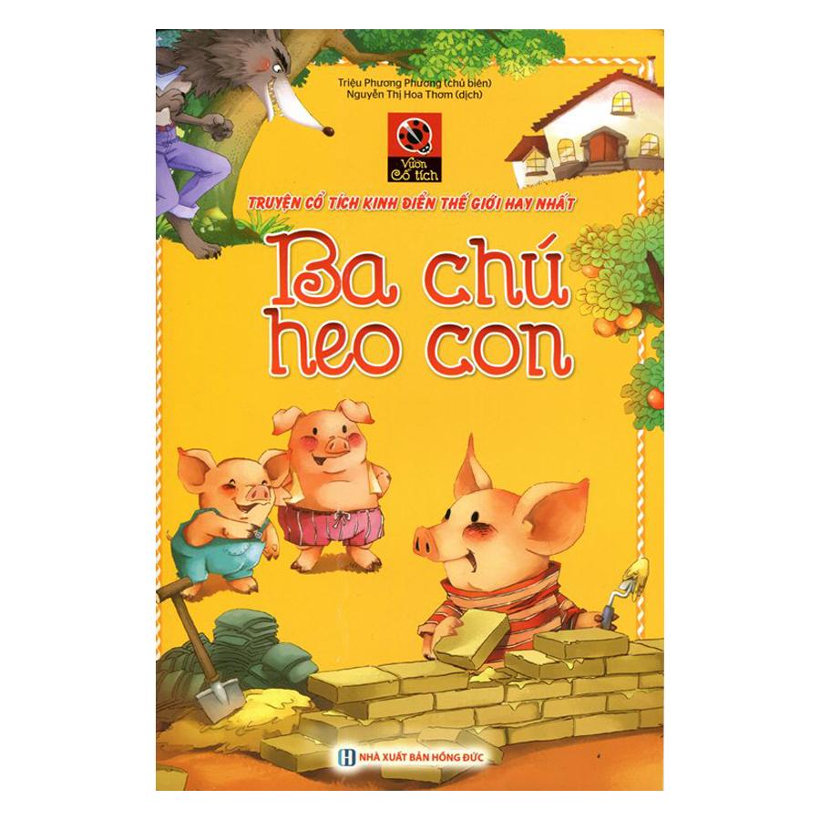 Vườn Cổ Tích - Ba Chú Heo Con (Tái Bản)