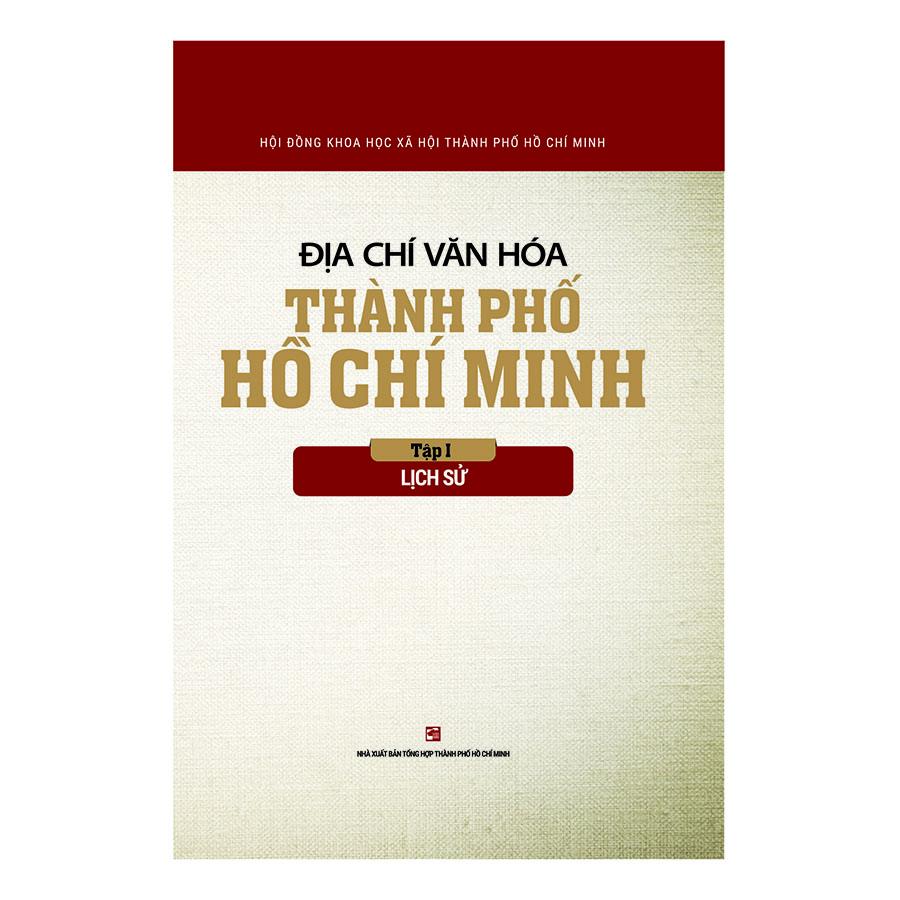 Địa Chí Văn Hóa Thành Phố Hồ Chí Minh Tập 1 - Lịch Sử