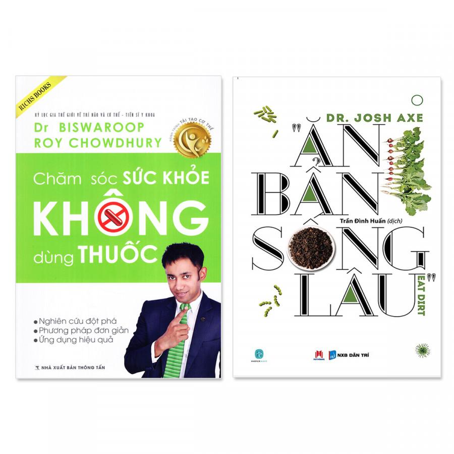 Combo 2 cuốn: Ăn Bẩn Sống Lâu, Chăm Sóc Sức Khỏe Không Dùng Thuốc