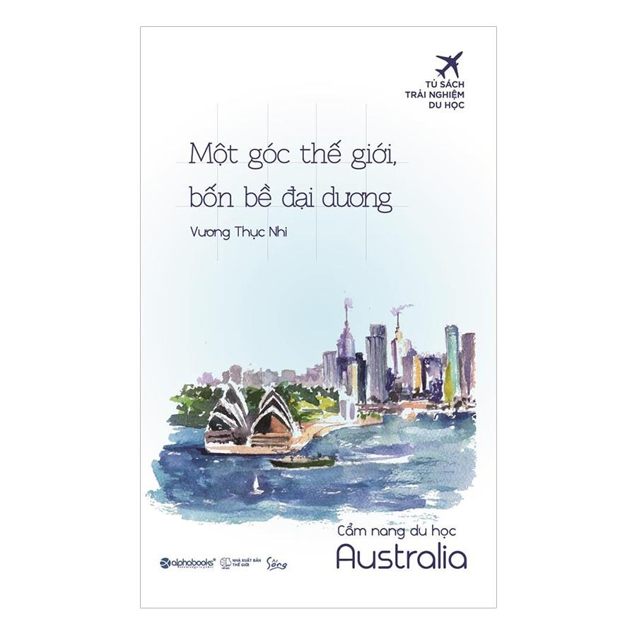 Một Góc Thế Giới, Bốn Bề Đại Dương (Cẩm Nang Du Học Australia) - 899110 , 6143193400982 , 62_1645643 , 99000 , Mot-Goc-The-Gioi-Bon-Be-Dai-Duong-Cam-Nang-Du-Hoc-Australia-62_1645643 , tiki.vn , Một Góc Thế Giới, Bốn Bề Đại Dương (Cẩm Nang Du Học Australia)