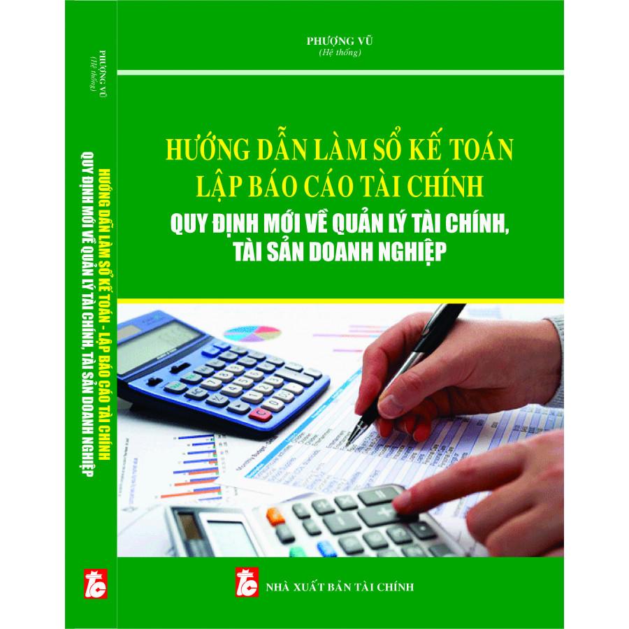 Hướng dẫn làm sổ kế toán – Lập báo cáo tài chính quy định mới về quản lý tài chính, tài sản doanh nghiệp - 1613829 , 8619423346088 , 62_11126023 , 350000 , Huong-dan-lam-so-ke-toan-Lap-bao-cao-tai-chinh-quy-dinh-moi-ve-quan-ly-tai-chinh-tai-san-doanh-nghiep-62_11126023 , tiki.vn , Hướng dẫn làm sổ kế toán – Lập báo cáo tài chính quy định mới về quản lý tà