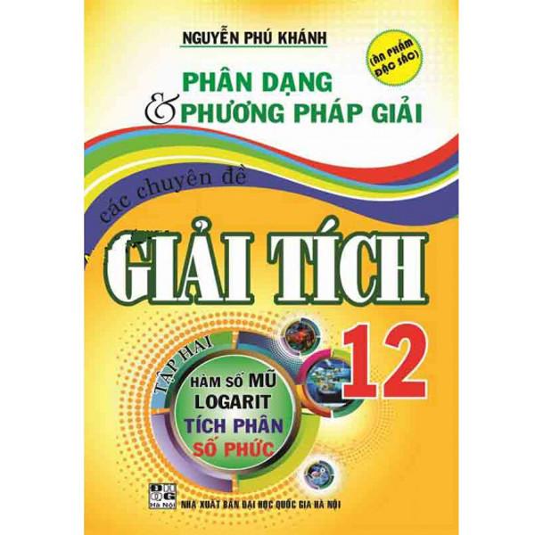 Phân dạng và phương pháp giải các chuyên đề Giải Tích 12/2(hàm số mũ logarit-tích phân-số phức) - 1355542 , 7331211025210 , 62_5937911 , 78000 , Phan-dang-va-phuong-phap-giai-cac-chuyen-de-Giai-Tich-12-2ham-so-mu-logarit-tich-phan-so-phuc-62_5937911 , tiki.vn , Phân dạng và phương pháp giải các chuyên đề Giải Tích 12/2(hàm số mũ logarit-tích phân-số p