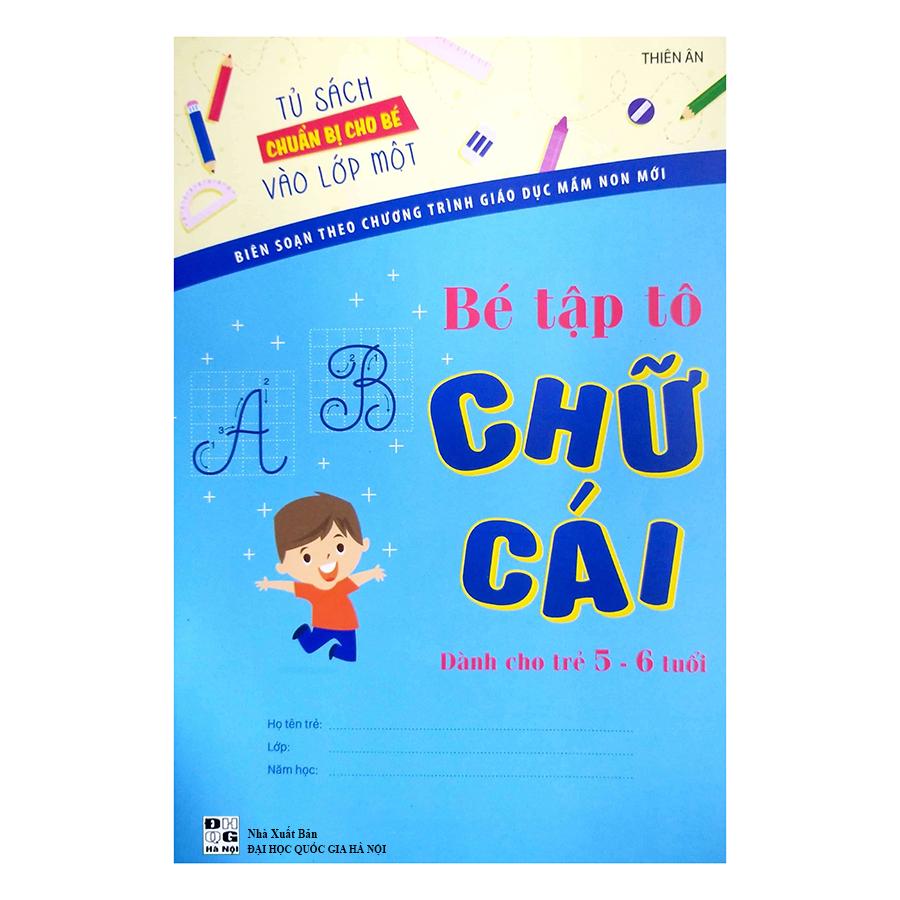 Tủ Sách Chuẩn Bị Cho Bé Vào Lớp 1 - Bé Tập Tô Chữ Cái Dành Cho Trẻ 5 - 6 Tuổi