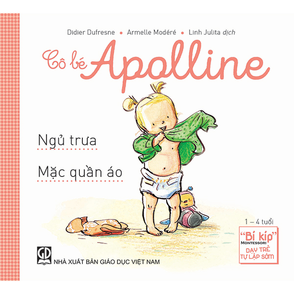 """Cô bé Apolline: Ngủ trưa - mặc quần áo (""""Bí kíp"""" Montessori dạy trẻ tự lập sớm) - 1043140 , 5817010659037 , 62_3239603 , 35000 , Co-be-Apolline-Ngu-trua-mac-quan-ao-Bi-kip-Montessori-day-tre-tu-lap-som-62_3239603 , tiki.vn , Cô bé Apolline: Ngủ trưa - mặc quần áo (""""Bí kíp"""" Montessori dạy trẻ tự lập sớm)"""