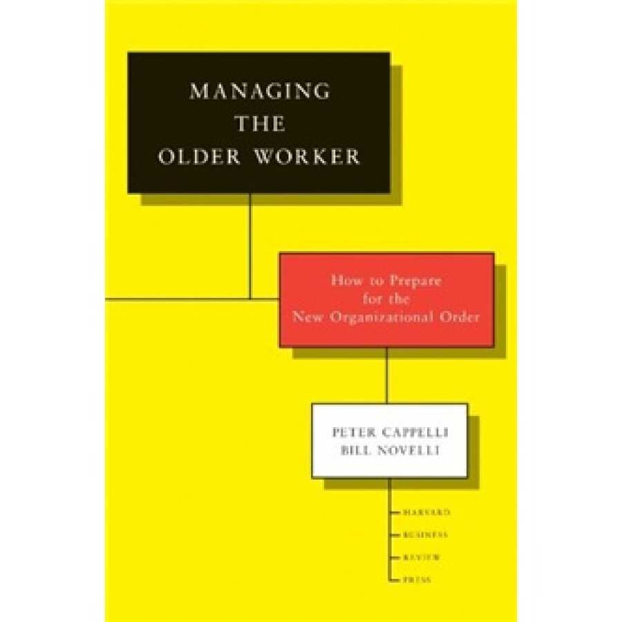 Managing the Older Worker: How to Prepare for the New Organizational Order - 1317683 , 4813749959982 , 62_5304217 , 633000 , Managing-the-Older-Worker-How-to-Prepare-for-the-New-Organizational-Order-62_5304217 , tiki.vn , Managing the Older Worker: How to Prepare for the New Organizational Order