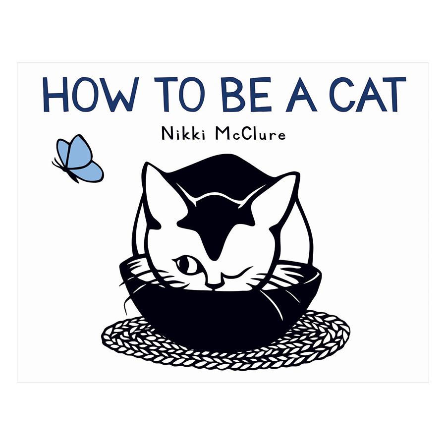 How to Be a Cat - 1229041 , 5717573888786 , 62_5245345 , 1719000 , How-to-Be-a-Cat-62_5245345 , tiki.vn , How to Be a Cat