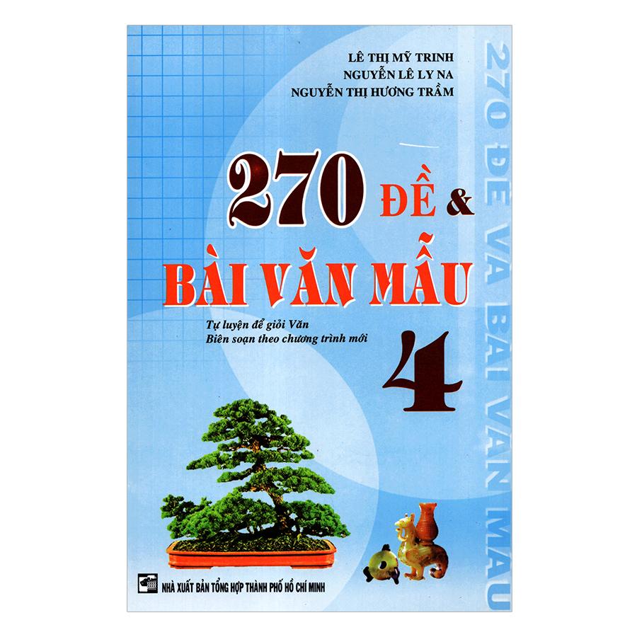 270 Đề Và Bài Văn Mẫu Lớp 4 (Tái Bản)