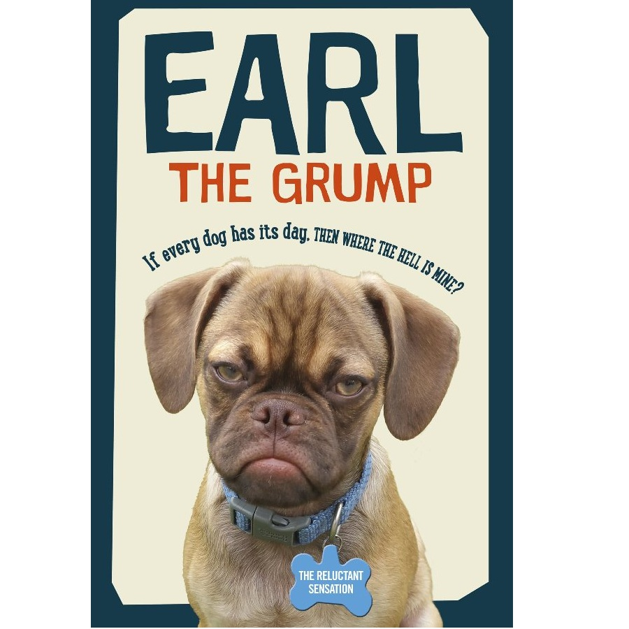 Earl the Grump: If every dog has his day, then where the hell is mine? - 1536265 , 1145790430671 , 62_9416511 , 288000 , Earl-the-Grump-If-every-dog-has-his-day-then-where-the-hell-is-mine-62_9416511 , tiki.vn , Earl the Grump: If every dog has his day, then where the hell is mine?