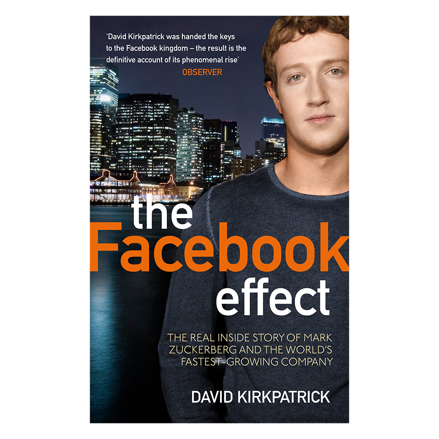 The Facebook Effect: The Real Inside Story Of Mark Zuckerberg And The World