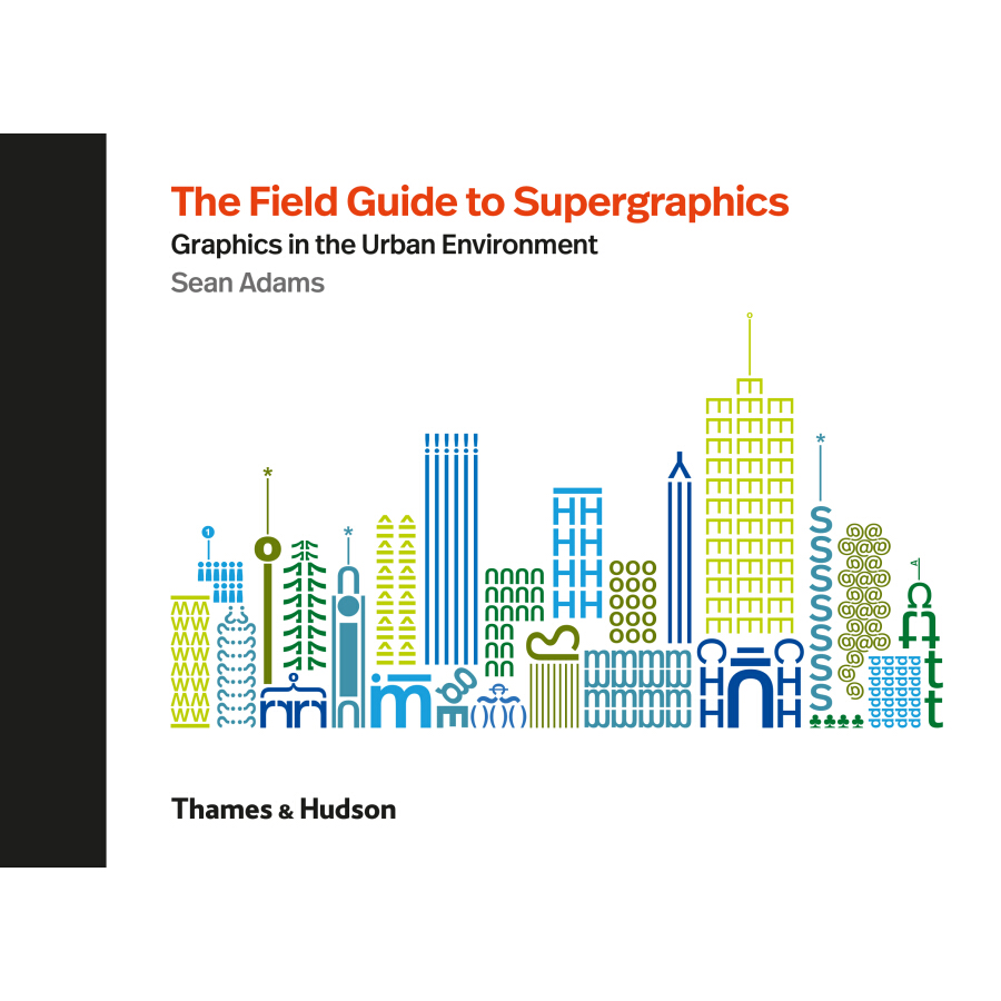 The Field Guide to Supergraphics: Graphics in the Urban Environment - 1225254 , 3227840170336 , 62_5232929 , 643000 , The-Field-Guide-to-Supergraphics-Graphics-in-the-Urban-Environment-62_5232929 , tiki.vn , The Field Guide to Supergraphics: Graphics in the Urban Environment