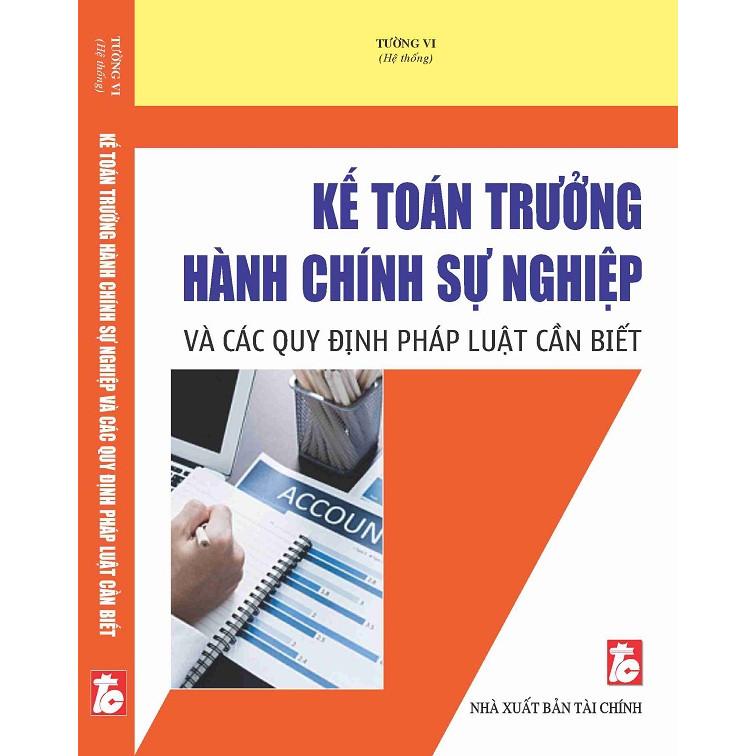 Kế toán trưởng hành chính sự nghiệp và các quy định pháp luật cần biết - 1592268 , 2359211203341 , 62_10946123 , 350000 , Ke-toan-truong-hanh-chinh-su-nghiep-va-cac-quy-dinh-phap-luat-can-biet-62_10946123 , tiki.vn , Kế toán trưởng hành chính sự nghiệp và các quy định pháp luật cần biết