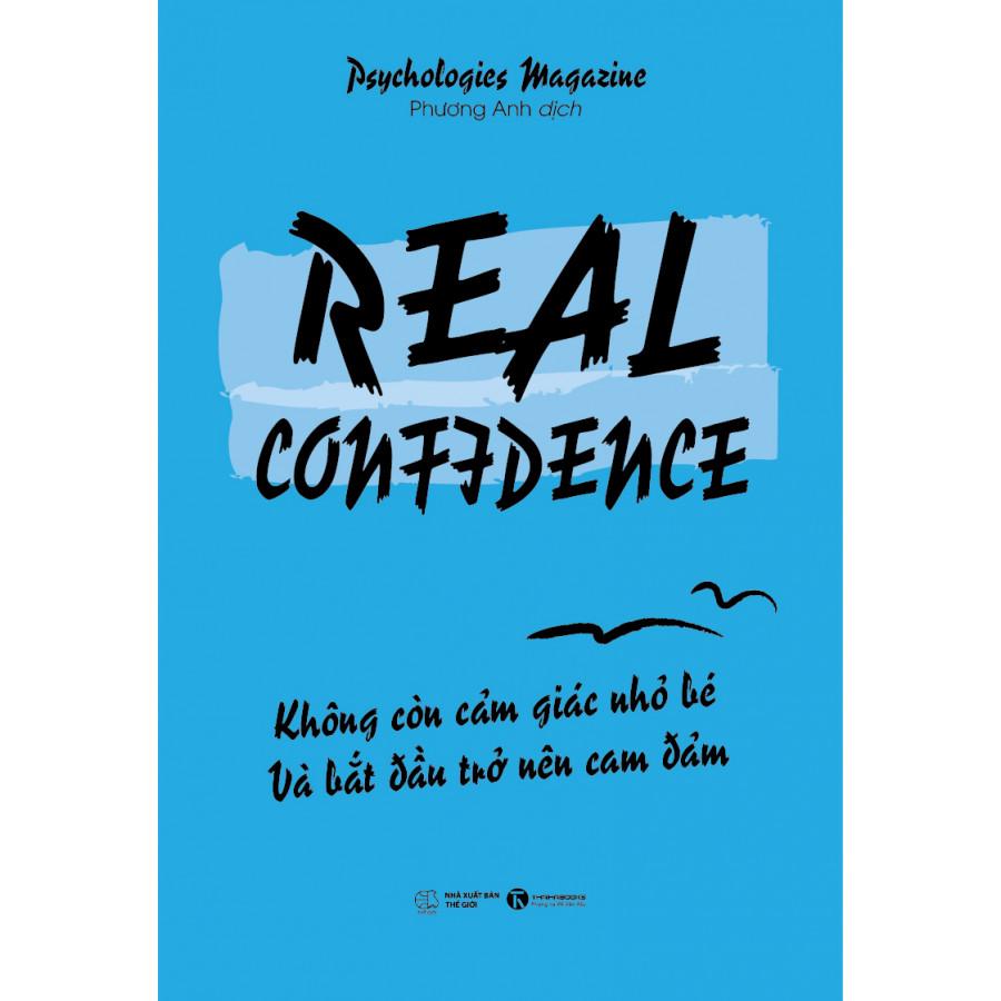 Real Confidence - Không Còn Cảm Giác Nhỏ Bé Và Bắt Đầu Trở Nên Can Đảm - 764679 , 3503411516926 , 62_9999863 , 79000 , Real-Confidence-Khong-Con-Cam-Giac-Nho-Be-Va-Bat-Dau-Tro-Nen-Can-Dam-62_9999863 , tiki.vn , Real Confidence - Không Còn Cảm Giác Nhỏ Bé Và Bắt Đầu Trở Nên Can Đảm
