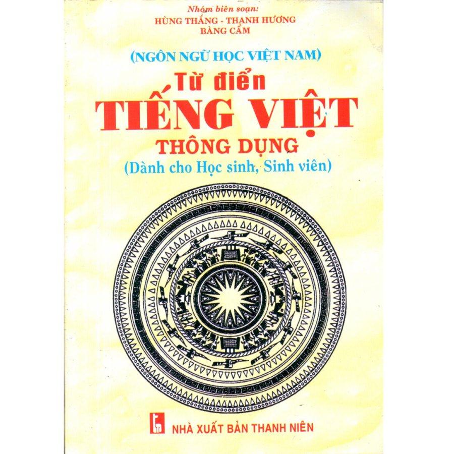 Từ điển Tiếng Việt thông dụng ( Dành cho Học sinh, Sinh viên)