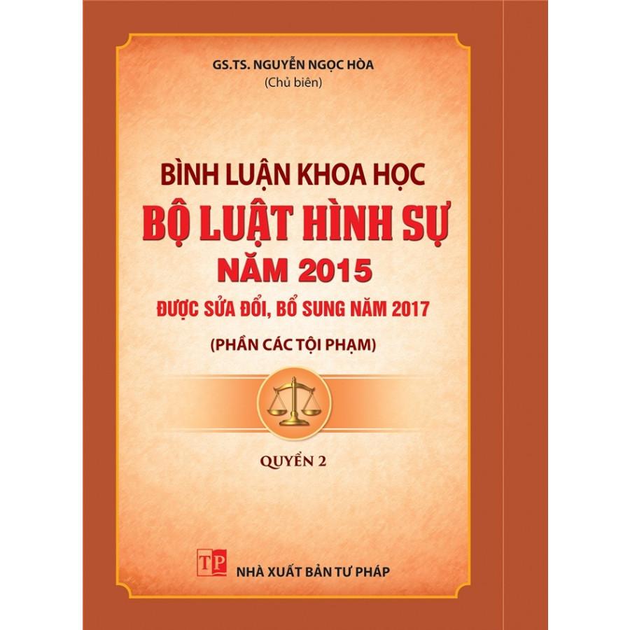 Bình luận khoa học Bộ luật hình sự 2015 sửa đổi 2017, phần các tội phạm, quyển 2 - 1567142 , 4125334241359 , 62_10205784 , 400000 , Binh-luan-khoa-hoc-Bo-luat-hinh-su-2015-sua-doi-2017-phan-cac-toi-pham-quyen-2-62_10205784 , tiki.vn , Bình luận khoa học Bộ luật hình sự 2015 sửa đổi 2017, phần các tội phạm, quyển 2