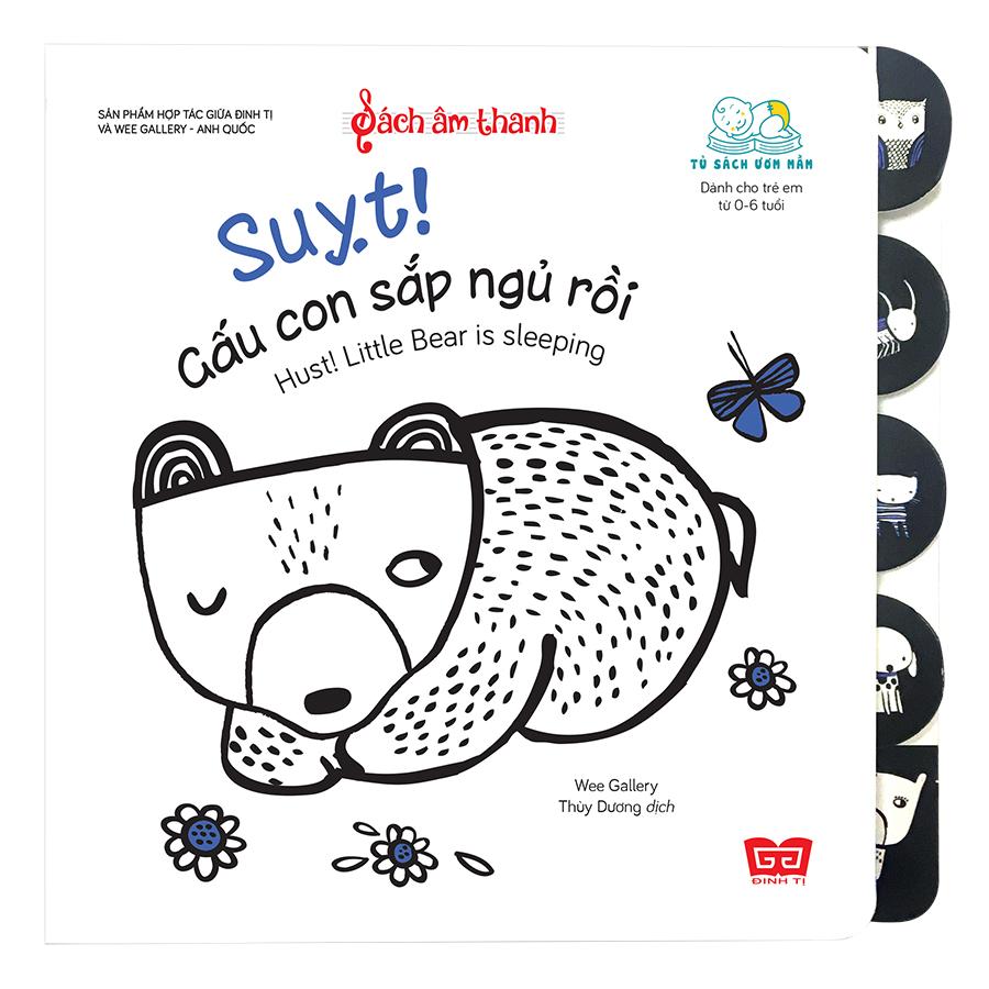 Sách Âm Thanh - Hush! Little Bear Is Sleeping - Suỵt! Gấu Con Sắp Ngủ Rồi