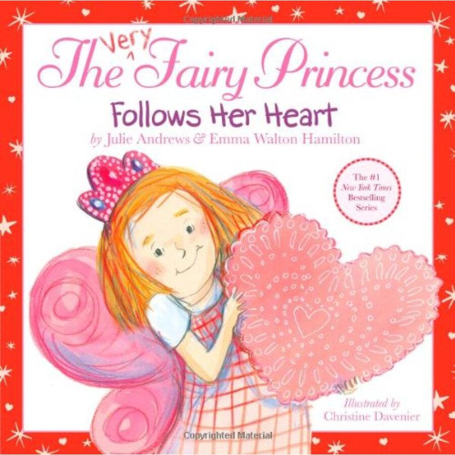 The Very Fairy Princess #6: Follows Her Heart