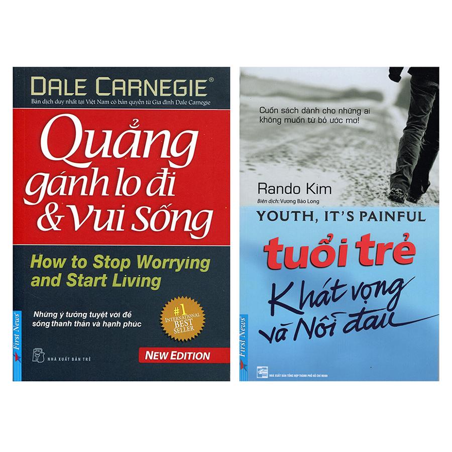 Combo Tuổi Trẻ Khát Vọng Và Nỗi Đau + Quẳng Gánh Lo Đi Và Vui Sống (2 Cuốn)