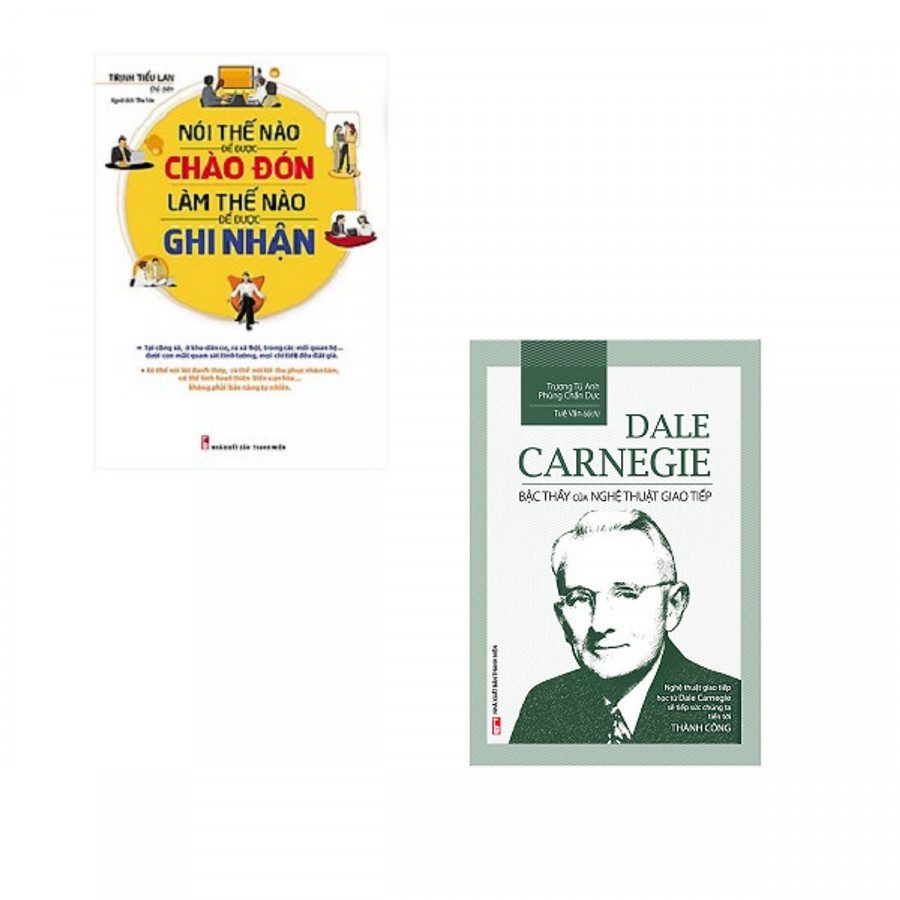 Combo Dale Carnegie - Bậc Thầy Của Nghệ Thuật Giao Tiếp + Nói Thế Nào Để Được Chào Đón Làm Thế Nào Để Được...