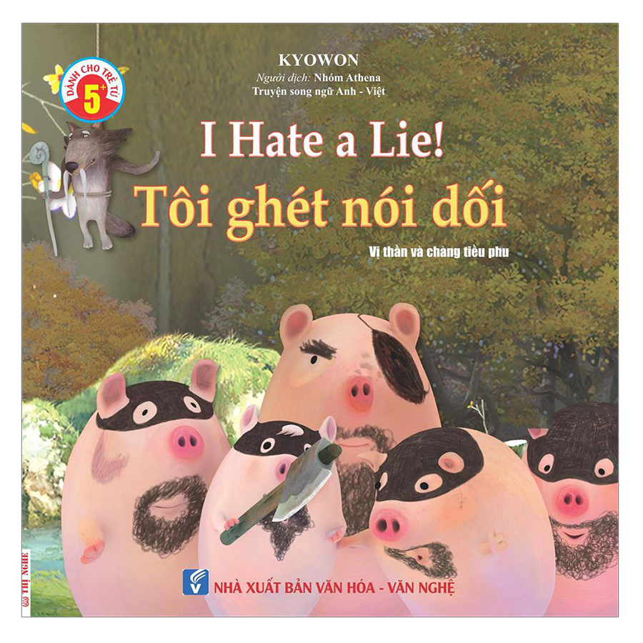 Truyện Song Ngữ Anh Việt - Tôi Ghét Nói Dối - I Hate A Lie!